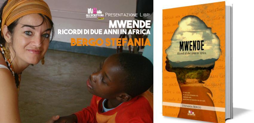 Stefania Bergo presenta: Mwende. Ricordi di due anni in Africa - Intervista, Libri