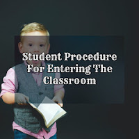 Student Procedure For Entering The Classroom