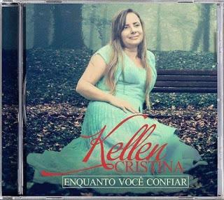Baixar CD Enquanto Você Confiar Kellen Cristina Voz E Playback MP3 Gratis