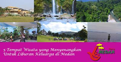 5 Tempat Wisata yang Menyenangkan Untuk Liburan Keluarga di Medan