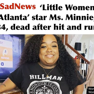 miss minnie death,miss minnie from little women atlanta killed in car accident by hit and run driver