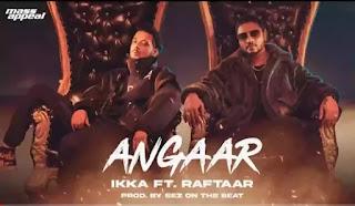 Angaar Lyrics in English - Ikka ft. Raftaar