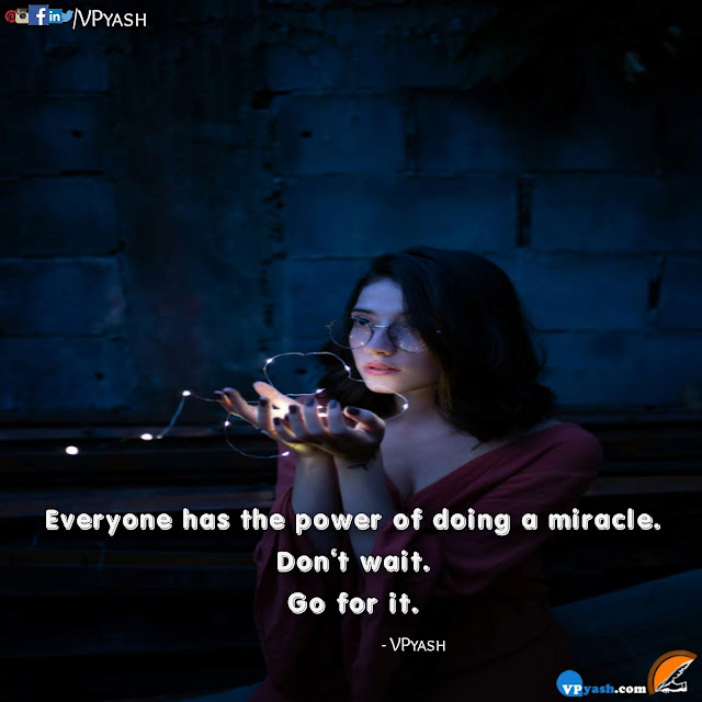 Everyone has the power of doing miracle motivational Quotes