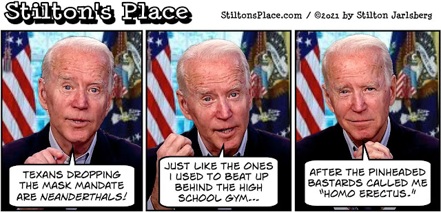 stilton's place, stilton, political, humor, conservative, cartoons, jokes, hope n' change, biden, neanderthal, texas, covid, masks