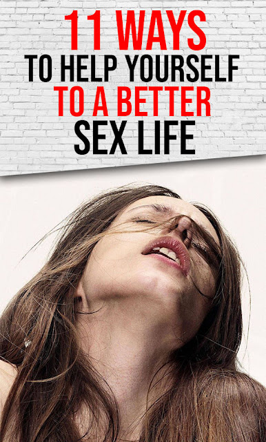 11 ways to help yourself to a better sex life