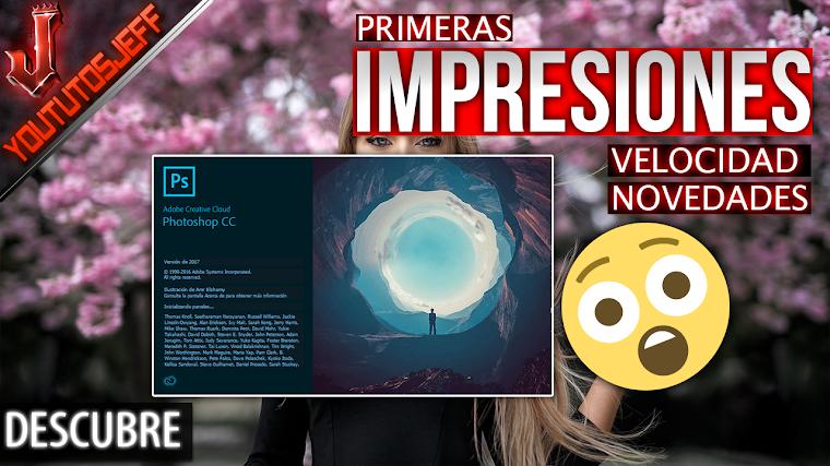 Photoshop CC 2017 Primeras impresiones, analisis de velocidad, novedades