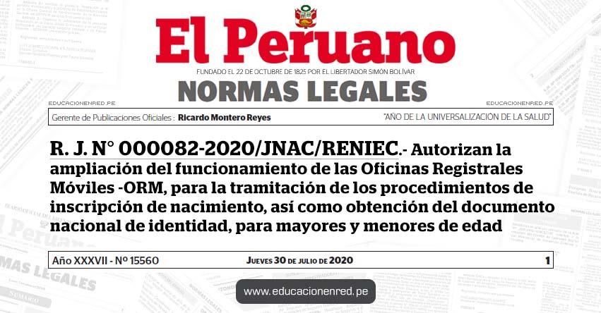 R. J. N° 000082-2020/JNAC/RENIEC.- Autorizan la ampliación del funcionamiento de las Oficinas Registrales Móviles -ORM, para la tramitación de los procedimientos de inscripción de nacimiento, así como obtención del documento nacional de identidad, para mayores y menores de edad