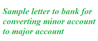 Sample letter to bank for converting minor account to major account how to write letter to bank for converting minor account to major account sample letter format thecheapjerseys Images
