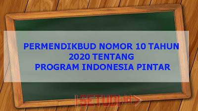 Permendikbud Nomor 10 Tahun 2020 Tentang Program Indonesia Pintar