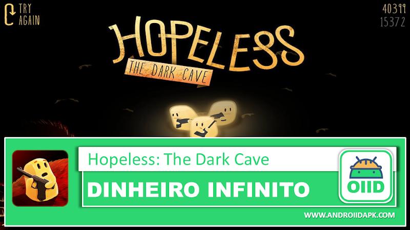Hopeless: The Dark Cave  – APK MOD HACK – Dinheiro Infinito