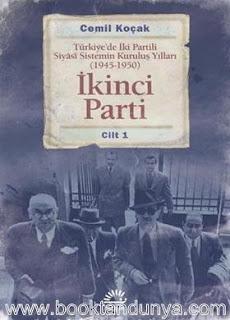 Cemil Koçak - Türkiye'de İki Partili Siyasi Sistemin Kuruluş Yılları (1945-1950) Cilt 1 İkinci Parti