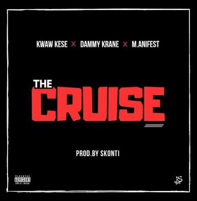 Kwaw Kese ft. Manifest & Dammy Krane – The Cruise (Mp3 Download)