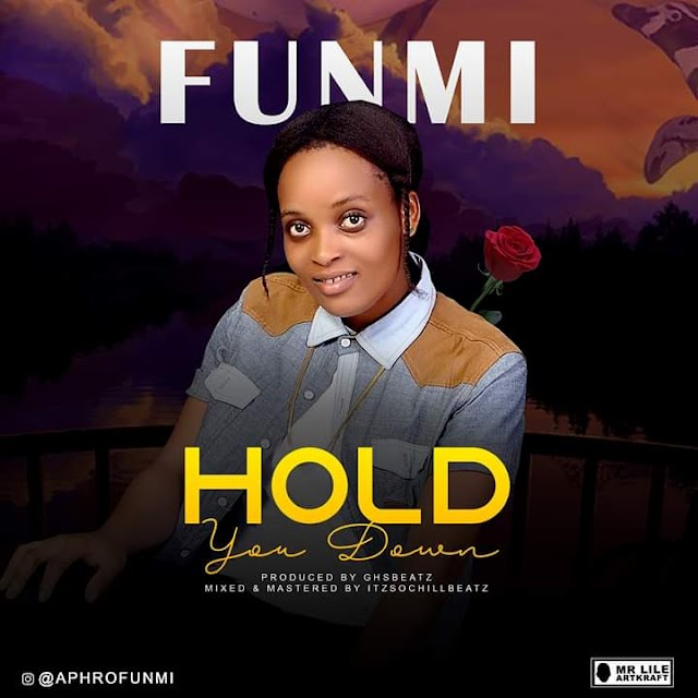 Funmi - Hold you down prod. By ghsBeatz