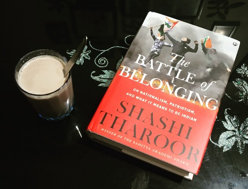 The Battle of Belonging: On Nationalism, Patriotism, And What it Means to Be Indian by Shashi Tharoor