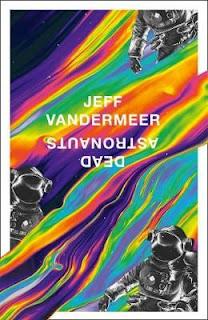 Dead Astronauts - Jeff VanderMeer