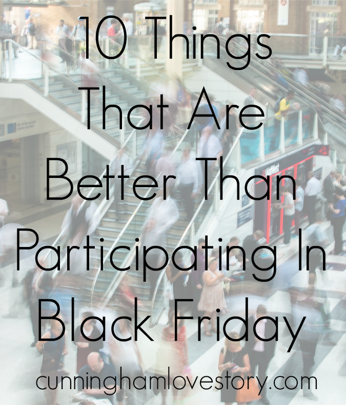 10_things_that_are_better_than_participating_in_black_friday