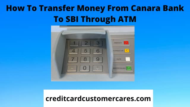 How To Transfer Money From Canara Bank to SBI Through ATM
