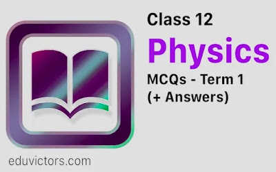 CBSE Class 12 Physics (Term 1) MCQs for practice(#class12Physics)(#cbseTerm1)(#PhysicsMCQs)(#eduvictors)