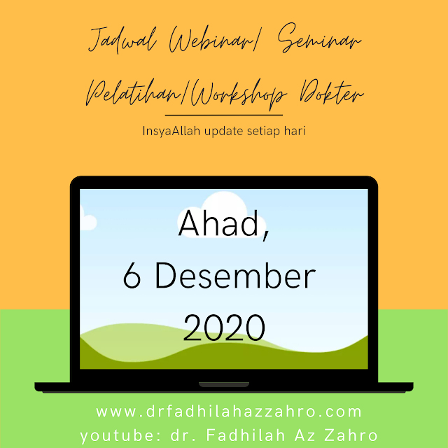 Jadwal Webinar/Seminar Pelatihan/Workshop Dokter Ahad, 6 Desember 2020