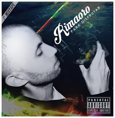 RIMAORO - Rimaoro para disfrutar - 1° Mixtape (2016)