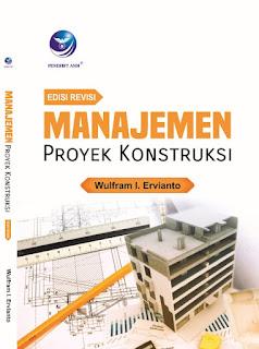 (New Cover) Manajemen Proyek Konstruksi (Edisi Revisi)