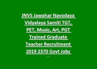 JNVS Jawahar Navodaya Vidyalaya Samiti TGT, PET, Music, Art, PGT Trained Graduate Teacher Recruitment 2019 2370 Govt Jobs Online