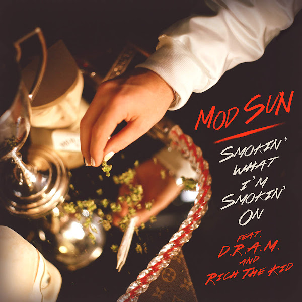MOD SUN - Smokin' What I'm Smokin' On (feat. D.R.A.M. & Rich the Kid) - Single Cover