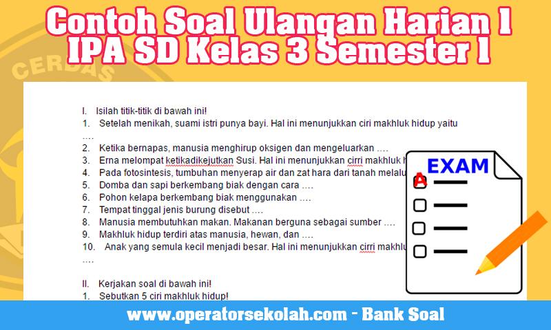 Contoh Soal Ulangan Harian 1 IPA SD Kelas 3 Semester 1