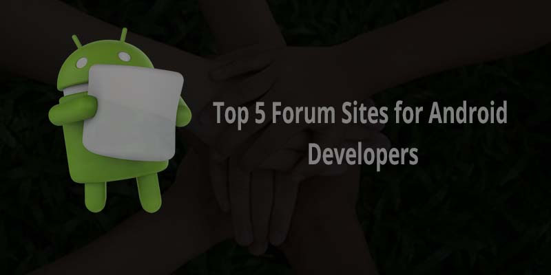 Top and Best Forum Sites For Android Developers