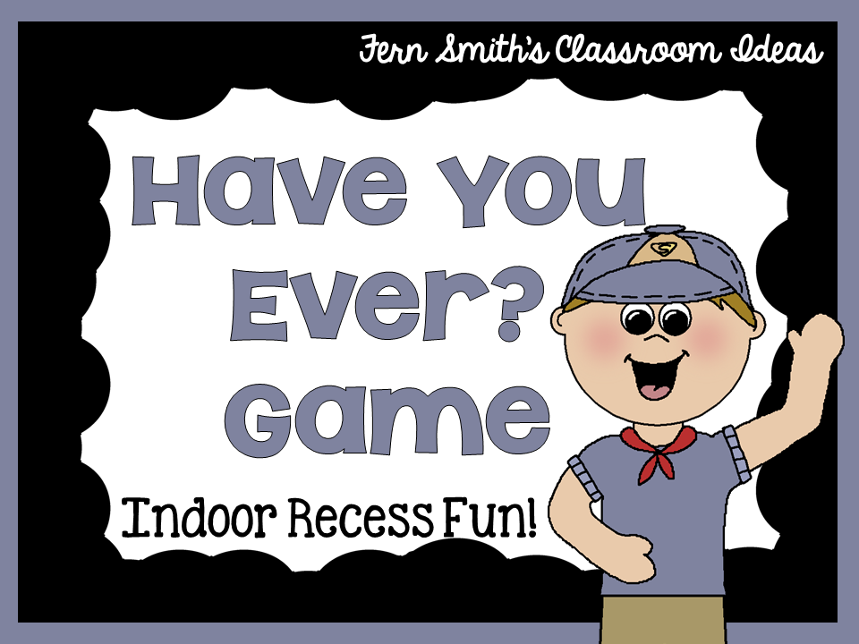 Fern Smith's Classroom Ideas Tuesday Teacher Tips: Back to School Have You Ever Game