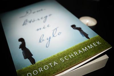 """""""Dom, którego nie było"""" Dorota Schrammek"""