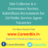 Dist Collector & e-Governance Society, Kabirdham Recruitment for 114 Public Service Agent Vacancies