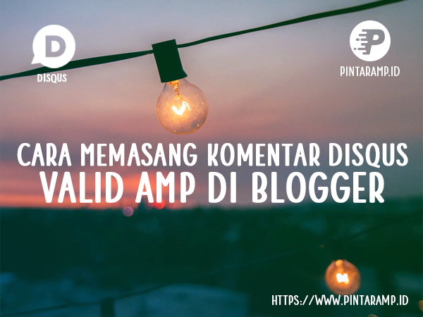 Cara Memasang Komentar Disqus Valid AMP di Blogger