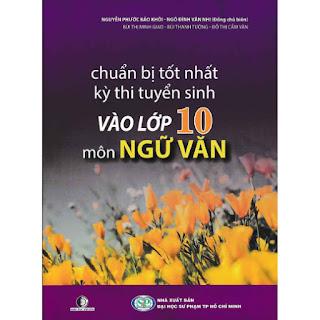 CHUẨN BỊ TỐT NHẤT KỲ THI TUYỂN SINH VÀO LỚP 10 MÔN NGỮ VĂN ebook PDF-EPUB-AWZ3-PRC-MOBI