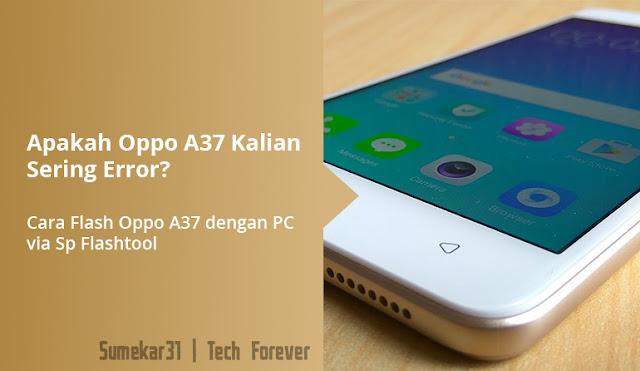 Cara Mudah Flash Oppo A37 via Sp Flashtool 100% Berhasil