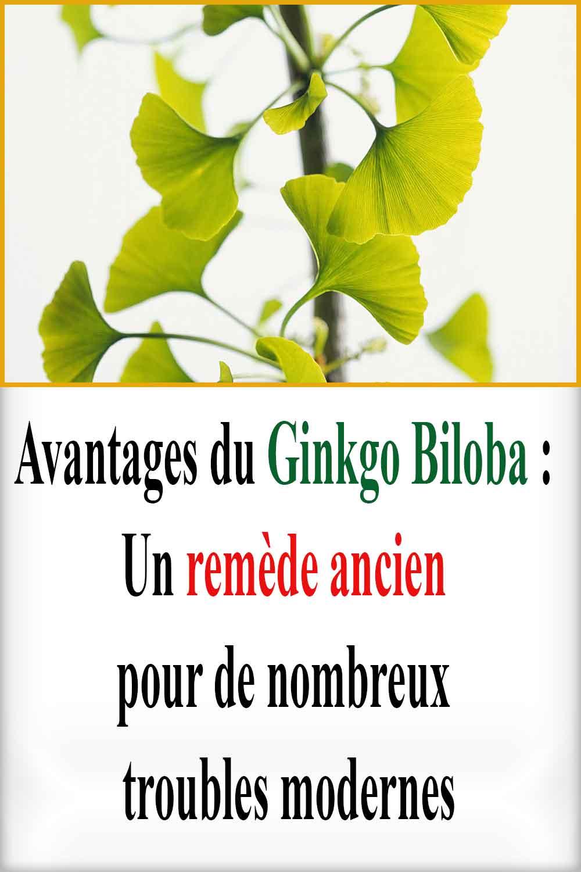 Avantages du Ginkgo Biloba