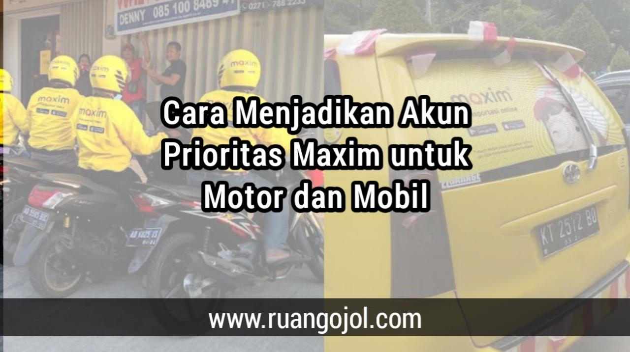 cara agar akun prioritas maxim motor