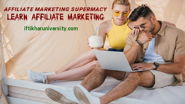 100% OFF Udemy | Affiliate Marketing Supremacy. Learn Affiliate Marketing | Iftikhar University