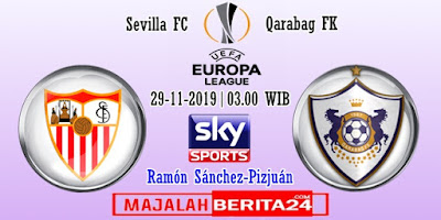 Prediksi Sevilla vs Qarabag — 29 November 2019
