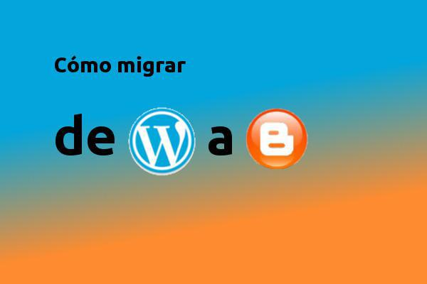 Como migrar de Wordprress a Blogger