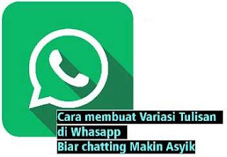 Cara Membuat Variasi Tulisan di Whatsapp (WA)