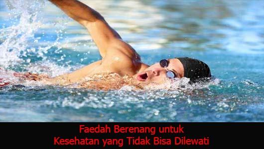 Faedah Berenang untuk Kesehatan yang Tidak Bisa Dilewati