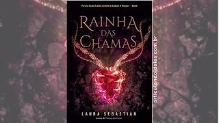 Capa divulgação do livro Rainha das Chamas (Princesa das Cinzas – Livro 3) – Laura Sebastian