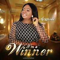 "DOWNLOAD MP3: I""m a Winner – Aramide"