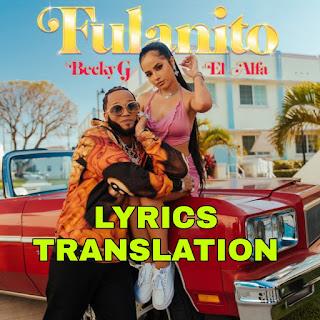 Fulanito Lyrics in English | With Translation | - Becky G & El Alfa