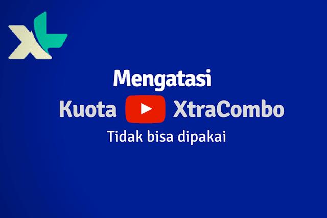 XL meluncurkan produk terbarunya yakni paket Xtra Combo yang menyediakan paket lengkap de Cara Mengatasi Kuota YouTube Xtra Combo XL Tidak Bisa Dipakai