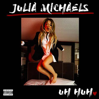 Lirik Lagu Uh Huh - Julia Michaels