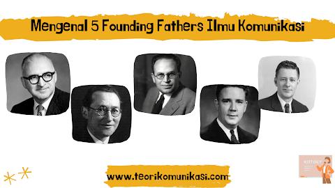 Mengenal 5 Founding Fathers Ilmu Komunikasi