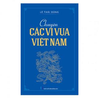 Chuyện Các Vị Vua Việt Nam ebook PDF EPUB AWZ3 PRC MOBI