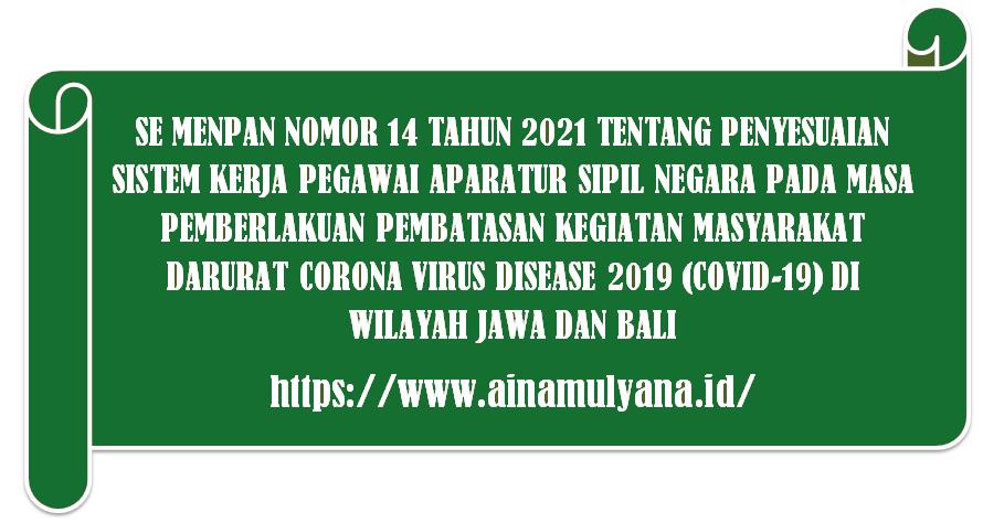 SE Menpan Nomor 14 Tahun 2021 Tentang Penyesuaian Sistem Kerja Asn Pada Masa Pkkm Darurat Jawa dan Bali